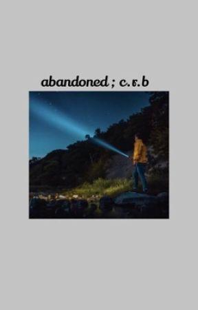 abandoned ; c.r.b by cxlbysdreaming
