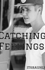 Catching Feelings. by itsrauhly