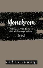 MONOKROM^ by katakusunyi