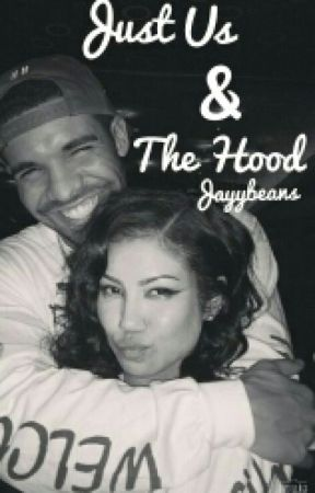Just Us & The Hood by Jayybeans