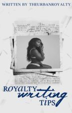 Royalty Writing Tips by theurbanroyalty