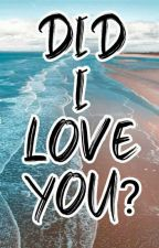 Did I Love You? by BTSLOVER0987654321
