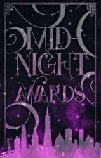 The Midnight Awards|✔ by cool_reader_