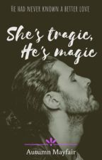 She's Tragic, He's Magic | A Hozier FanFic by Katrarelyseen