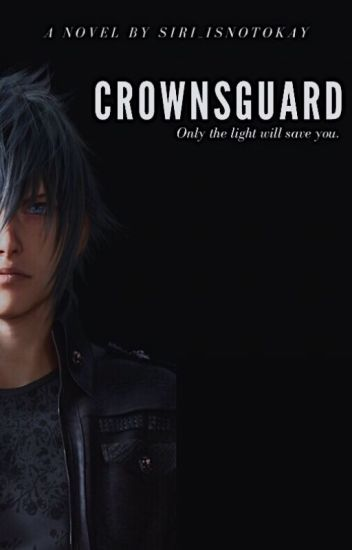 Crownsguard | Noctis Lucis Caelum X Reader | - Siri✌ - Wattpad