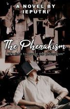 THE PHENAKISM by luxie_eve