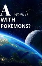 World of Pokemon by Perfect_Wise_Bunny