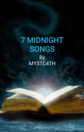 7 MIDNIGHT SONGS by MYSTC4TH
