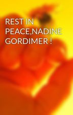 REST IN PEACE,NADINE GORDIMER ! by MJ1982M