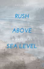 Rush Above Sea Level by TheDuhKarrot