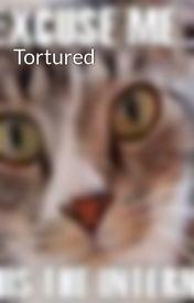 Tortured by IAmACat53