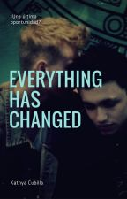 Everything has changed. (Gay) - Editando by kathcubilla