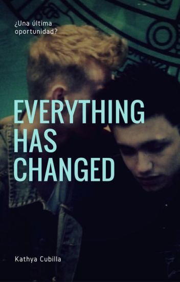 Everything has changed. (Gay) - Editando