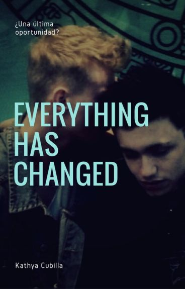 Everything has changed. (Gay) - Editando