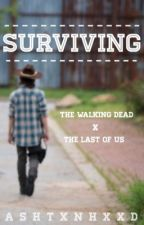 Surviving (Carl Grimes and Ellie From The Last Of Us FanFiction) by doesitfeelgood