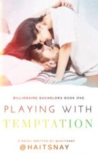 Playing With Temptation  by haitsnay