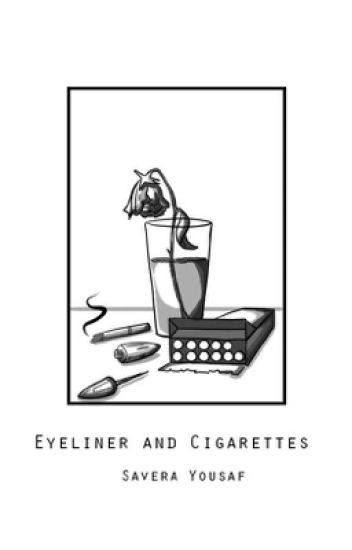 Eyeliner and cigarettes