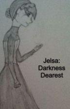 Jelsa: Darkness Dearest by Brokeninthedark