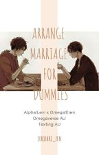 Arrange Marriage For Dummies by zerozaki_Zen
