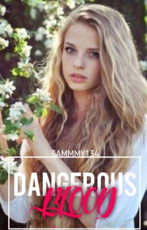 Dangerous Blood by Sammmy134