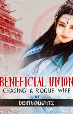Beneficial Union: Chasing A Rogue Wife (Sample) by denthoughts