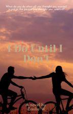 I Do Until I Don't by emilie_karnas