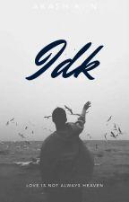 IDK by WhifflerBlues