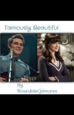 Famously Beautiful  by RiverdaleGilmores