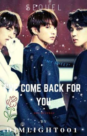 I've come back for you.》 P.JM》J.JK》K.TH《 COMING SOON by dimlight001
