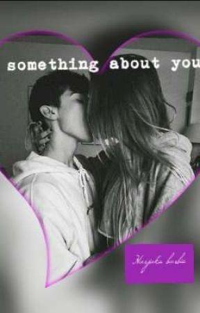 Something about you!🔞 by harjakubarbie