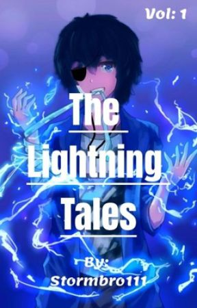 The Lightning Tales: Vol 1 by stormbro111