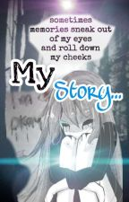 My Story...  by TheDayDreamingAuthor