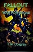 FALLOUT: War for Vegas {WattyAwards 2013 Contender (Did not make Finalist) } by Falloutfan234