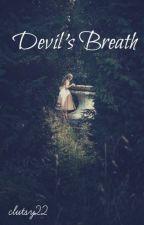 Devil's Breath by clutsy22