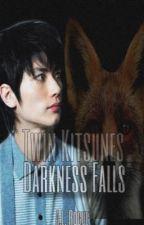 Twin Kitsunes: Darkness Falls by XXrogueXlucyXX
