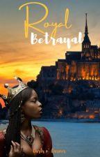 The Royal Betrayal by curls_n_curves