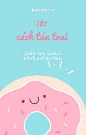「101 cách tán trai từ min yunki đến kim seokjin」 by _myyeol_