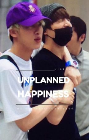 Unplanned Happiness  by MyLove_KimSeokjin