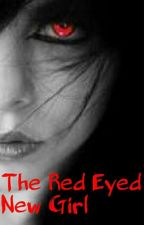 The Red Eyed New Girl by leylawalters