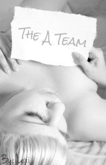 The A Team by ForeverAndAlwaysTorn