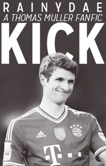 1. Kick (Thomas Muller)