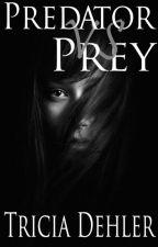 Predator vs. Prey by TriciaDehler