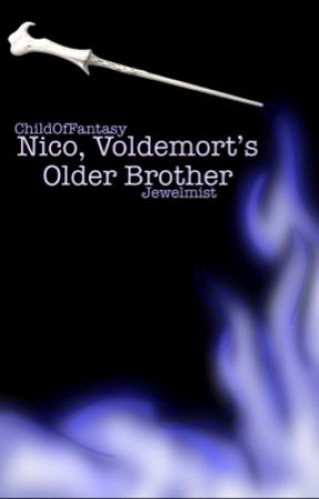 Nico, Voldemort's Older Brother: Book One (Rewritten) by Jewelwing23