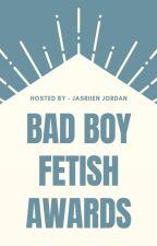 The Bad Boy Fetish Awards #1  by BadBoyFetishAwards