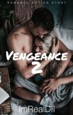 VENGEANCE 2 by My_passion94