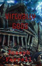 Virtually Gods by Joseph_F