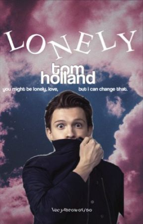 lonely    tom holland by lucymeoworino