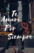Te Amaré Por Siempre by ximenalabou