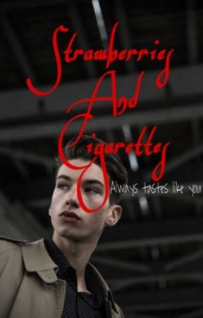 Strawberries and Cigarettes by circusking