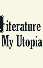 Literature Is My Utopia (on hold) by Malik_ZQuad